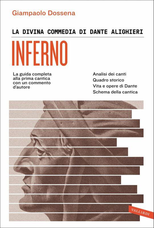 La Divina Commedia di Dante Alighieri. Inferno La guida completa alla prima cantica con un commento d'autore