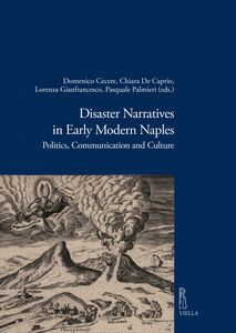 Disaster Narratives in Early Modern Naples Politics, Communication and Culture