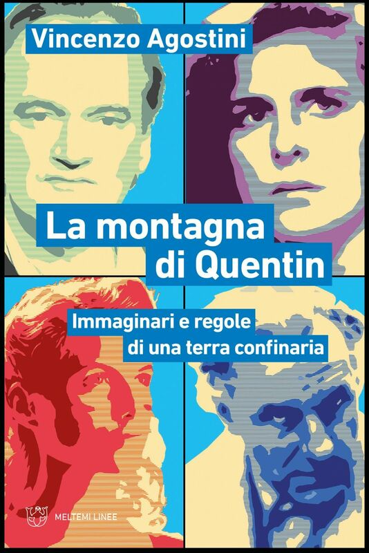 La montagna di Quentin Immaginari e regole di una terra confinaria