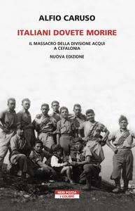 Italiani dovete morire Il massacro della divisione Acqui a Cefalonia