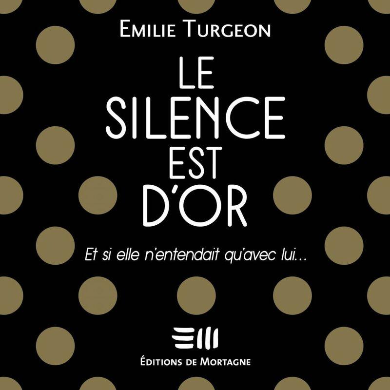 Le silence est d'or Et si elle n'entendait qu'avec lui...