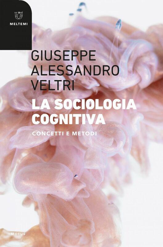 La sociologia cognitiva Concetti e metodi