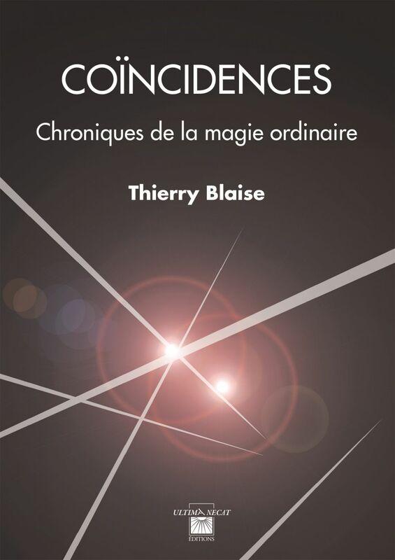 Coïncidences Chroniques de la magie ordinaire