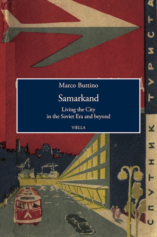 Samarkand Living the City in the Soviet Era and beyond