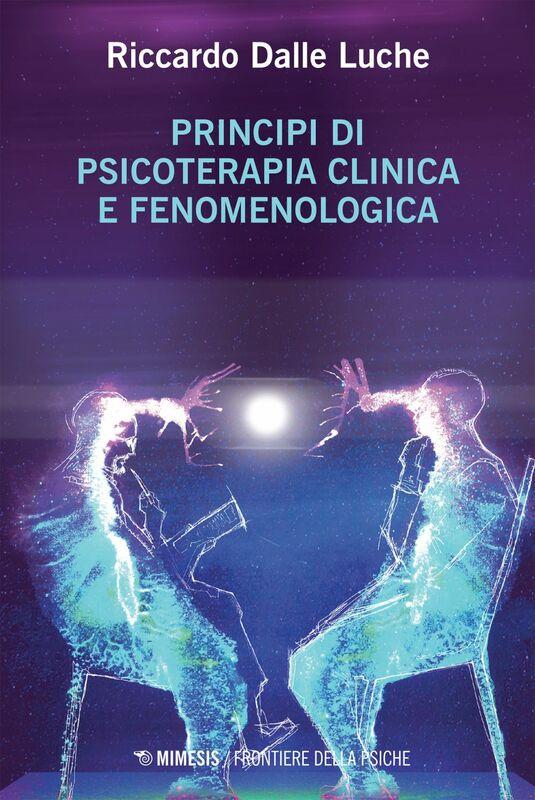 Principi di psicoterapia clinica e fenomenologica Il tempo e l'eccedenza (delle cose)