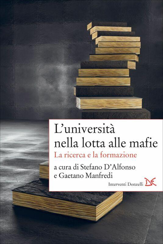 L'università nella lotta alle mafie La ricerca e la formazione