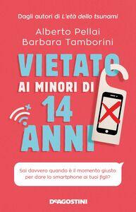 Vietato ai minori di 14 anni Sai davvero quando è il momento giusto per dare lo smartphone ai tuoi figli?