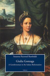 Giulia Gonzaga A Gentlewoman in the Italian Reformation