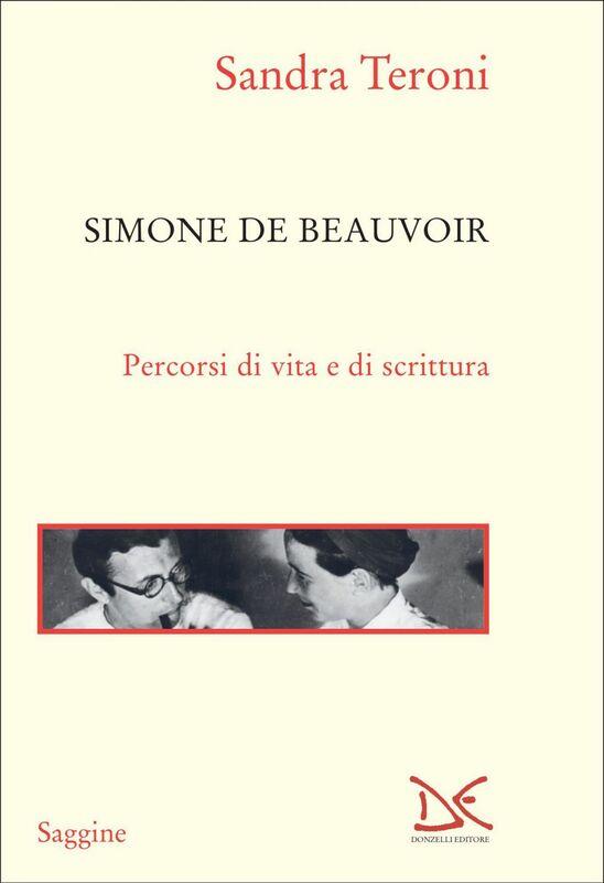 Simone de Beauvoir Percorsi di vita e di scrittura