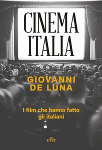 Cinema Italia I film che hanno fatto gli italiani