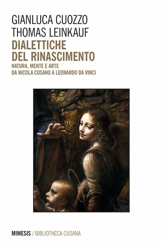Dialettiche del rinascimento Natura, mente e arte da Nicola Cusano a Leonardo da Vinci