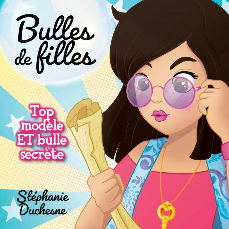Bulles de filles - Tome 2 Top modèle et bulle secrète