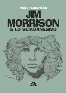 Jim Morrison e lo sciamanesimo