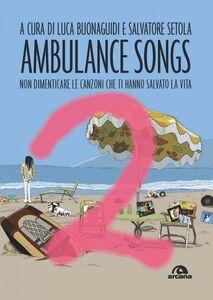 Ambulance Songs 2 Non dimenticare le canzoni che ti hanno salvato la vita