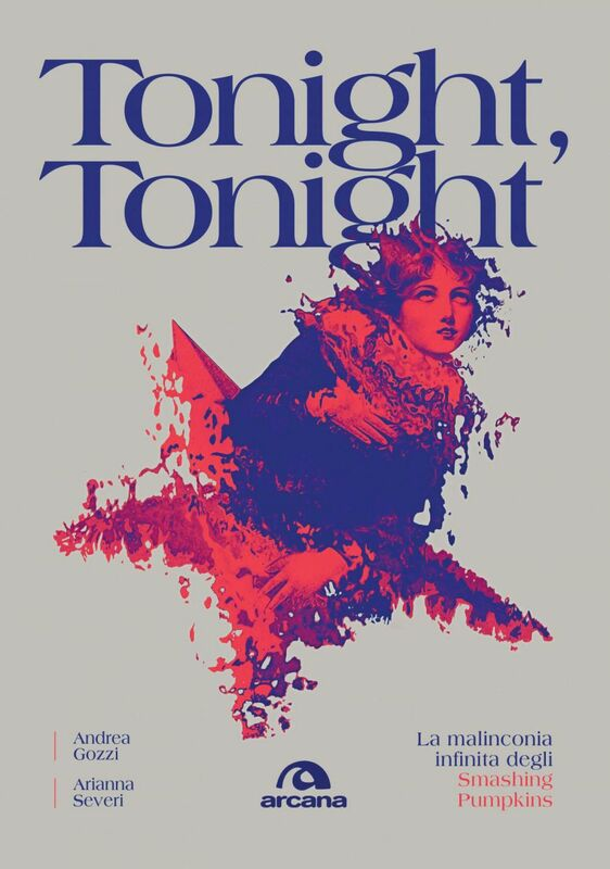 Tonight, Tonight La malinconia infinita degli Smashing Pumpkins