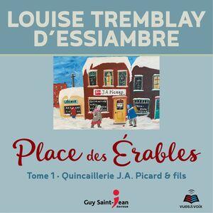 Place des Érables - Tome 1 Quincaillerie J.A. Picard & Fils