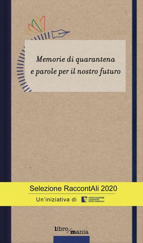 Memorie di quarantena e parole per il nostro futuro