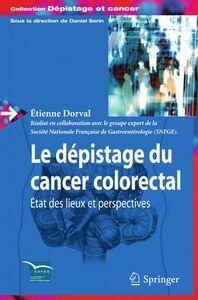 Le dépistage du cancer colorectal : état des lieux et perspectives
