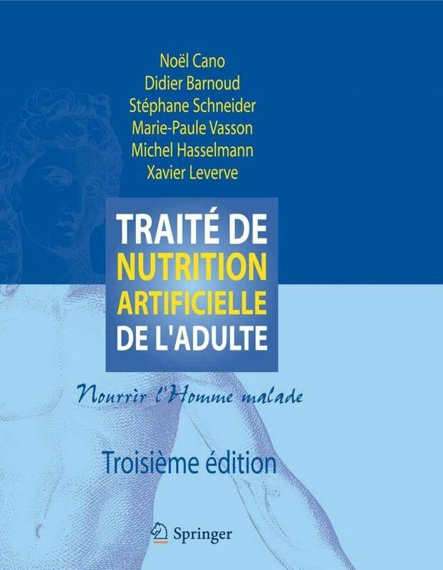 Traité de nutrition artificielle de l'adulte : nourrir l'homme malade