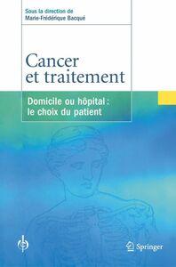 Cancer et traitement : domicile ou hôpital : le choix du patient