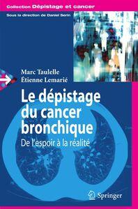 Le dépistage du cancer bronchique : de l'espoir à la réalité