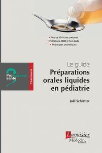Préparations orales liquides en pédiatrie : le guide : pharmacie