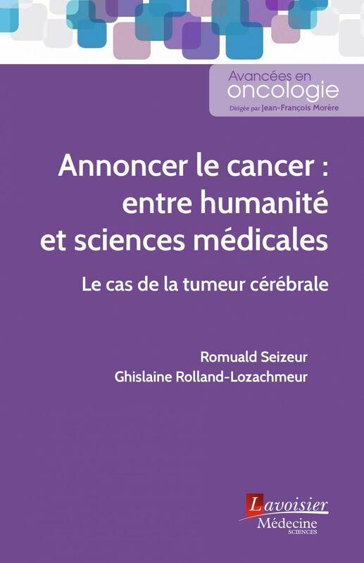 Annoncer le cancer : entre humanité et sciences médicales : le cas de la tumeur cérébrale