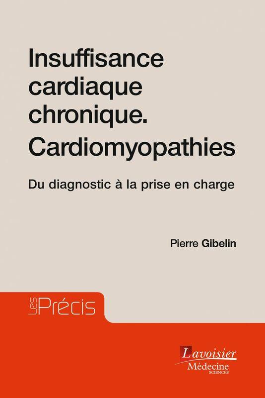Insuffisance cardiaque chronique, cardiomyopathies : du diagnostic à la prise en charge
