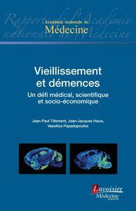 Vieillissement et démences : un défi médical, scientifique et socio-économique