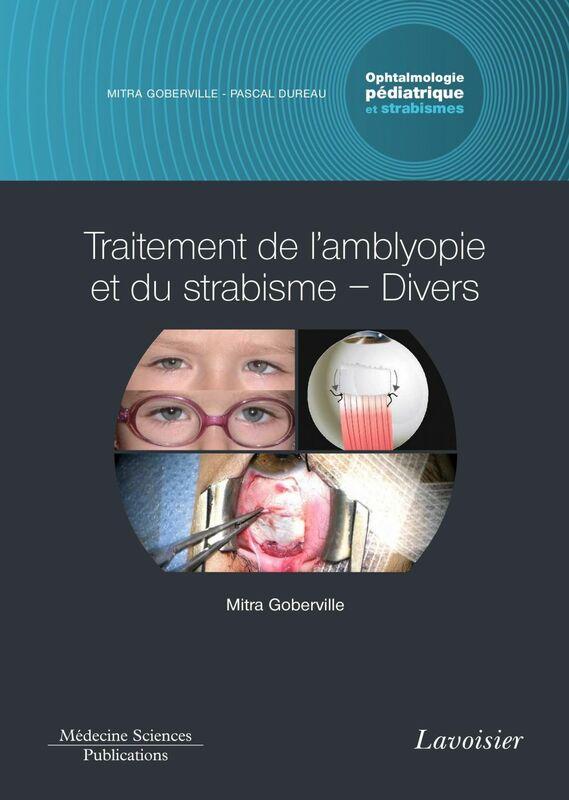 Ophtalmologie pédiatrique et strabismes Volume 5, Traitement de l'amblyopie et du strabisme, divers