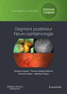 Ophtalmologie pédiatrique et strabismes Volume 3, Segment postérieur, neuro-ophtalmologie