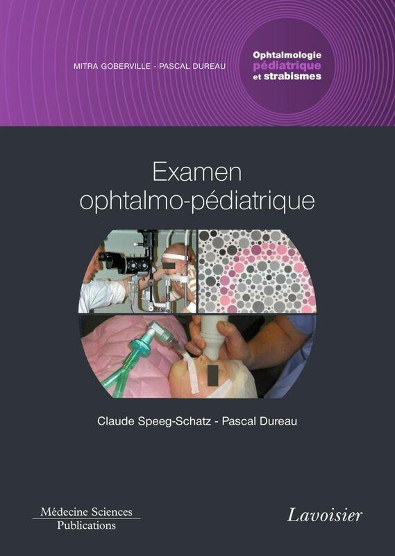 Ophtalmologie pédiatrique et strabismes Volume 1, Examen ophtalmo-pédiatrique