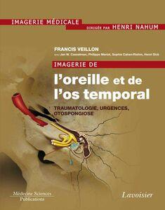 Imagerie de l'oreille et de l'os temporal Volume 3, Traumatologie, urgences, otospongiose