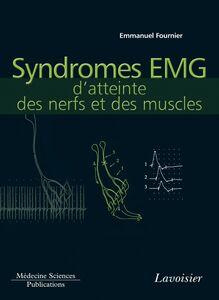 Electromyographie Volume 4, Syndromes EMG d'atteinte des nerfs et des muscles