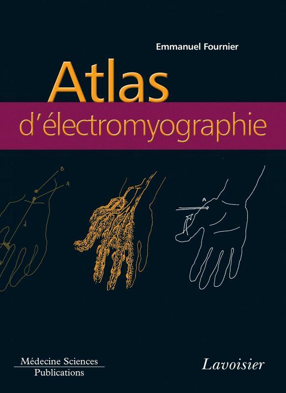Electromyographie Volume 3, Atlas d'électromyographie : guide d'anatomie pour l'exploration des nerfs et des muscles
