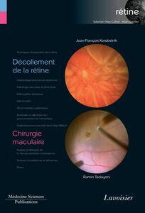 Rétine Volume 6, Décollement de la rétine Chirurgie maculaire