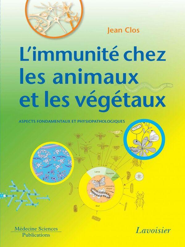 L'immunité chez les animaux et les végétaux : aspects fondamentaux et physiopathologiques
