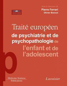 Traité européen de psychiatrie et de psychopathologie de l'enfant et de l'adolescent