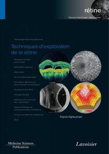 Rétine Volume 1, Techniques d'exploration de la rétine
