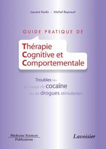 Guide pratique de thérapie cognitive et comportementale : troubles liés à l'usage de la cocaïne ou de drogues stimulantes