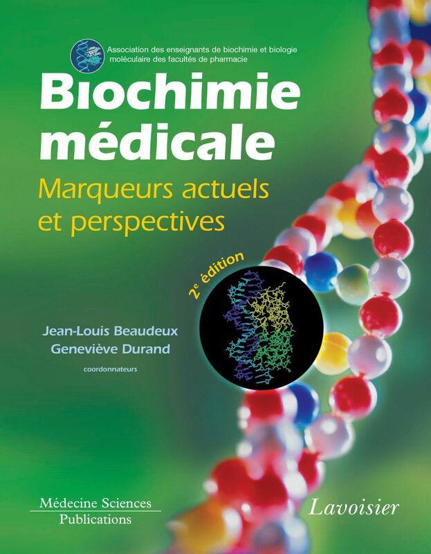 Biochimie médicale : marqueurs actuels et perspectives