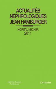 Actualités néphrologiques Jean Hamburger : Hôpital Necker : 2011