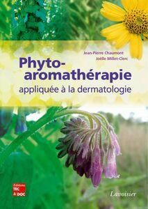 Phyto-aromathérapie : appliquée à la dermatologie