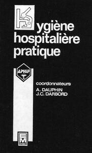 Hygiène hospitalière pratique, 2e édition