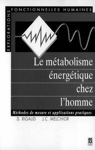 Le Métabolisme énergétique chez l'homme : méthodes de mesure et applications pratiques