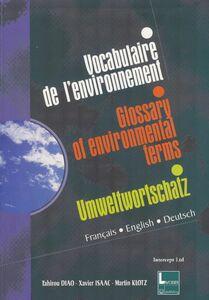 Vocabulaire trilingue de l'environnement Glossary of Environmental Terms Umweltwortschatz