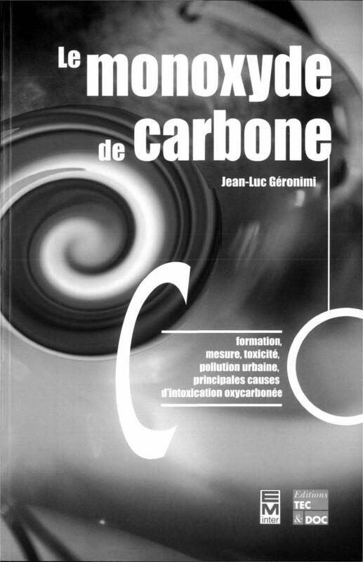 Le monoxyde de carbone : formation, mesure, toxicité, pollution urbaine, principales causes d'intoxication oxycarbonée