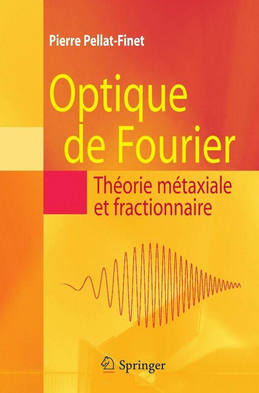 Optique de Fourier : théorie métaxiale et fractionnaire