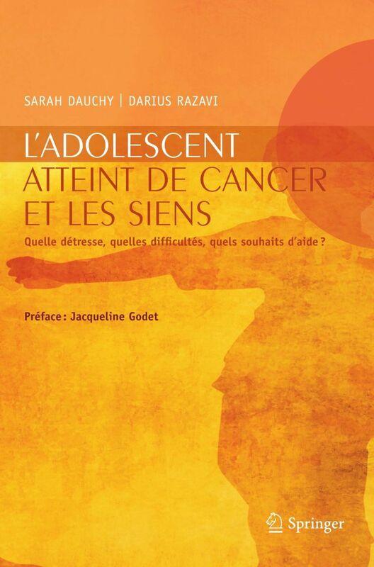 L'adolescent atteint de cancer et les siens : quelle détresse, quelles difficultés, quels souhaits d'aide ?