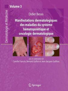 Dermatologie et médecine Volume 3, Manifestations dermatologiques des maladies du système hématopoïétique et oncologie dermatologique